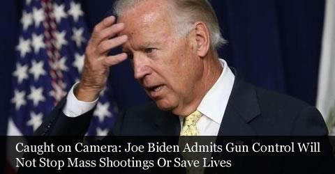 Biden admits that gun control won't save lives