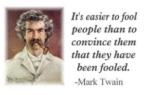 It's easeir to fool people than to convince them they've been fooled