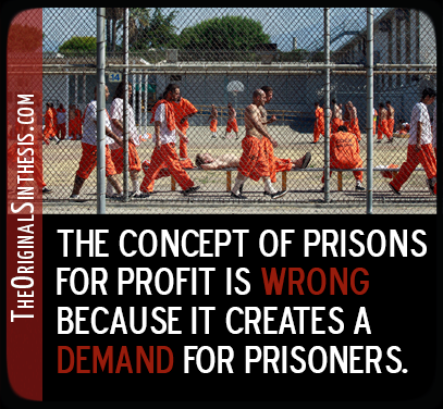 prisons for profit create demand for prisoners