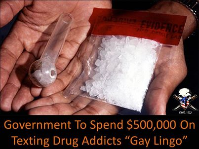 Government spends half a million texting gay lingo to meth addicts