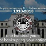 1913 us federal reserve one hundred years of bankrupting your nation